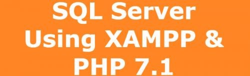 PHP 7.1 with Win 10, XAMPP & SQLSRV Driver